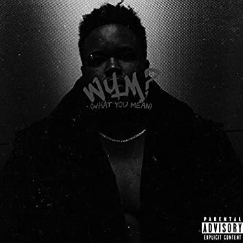 WYM (What You Mean)