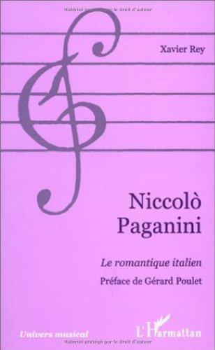 Niccolo Paganini - Le romantique italien (Univers musical)