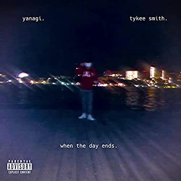 When The Day Ends (feat. Tykee Smith)