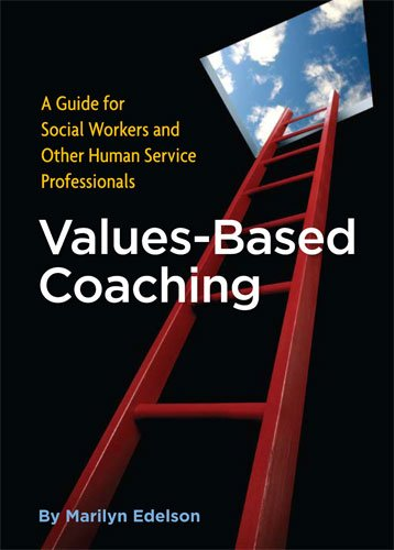 Values-based Coaching: A Guide for Social Workers and Other Human Service Professionals