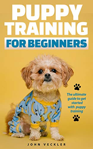 Puppy Training For Beginners: The Ultimate Guide to Get Started With Puppy Training