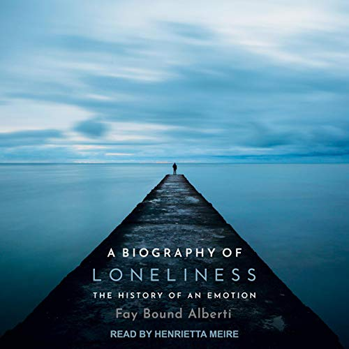 A Biography of Loneliness cover art