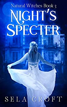 Night's Specter (Natural Witches Book 3) by [Sela Croft]