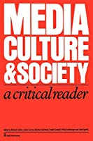 Media, Culture & Society: A Critical Reader (Media Culture & Society series)