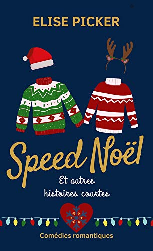 Speed Noël et autres histoires courtes de Elise Picker 41jyDdjjBoL