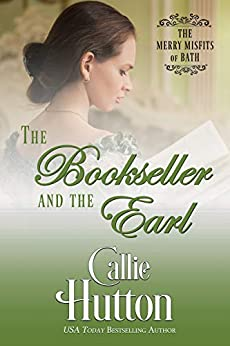 The Bookseller and the Earl (The Merry Misfits of Bath Book 1) by [Callie Hutton]