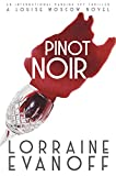 Pinot Noir: A Female Sleuth Financial Thriller with International Espionage (A Louise Moscow Novel Book 2) (English Edition)