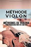Méthode violon: Méthodes de travail du violon pour progresser très vite tout seul