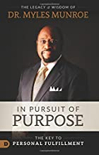 In Pursuit of Purpose: The Key to Personal Fulfillment