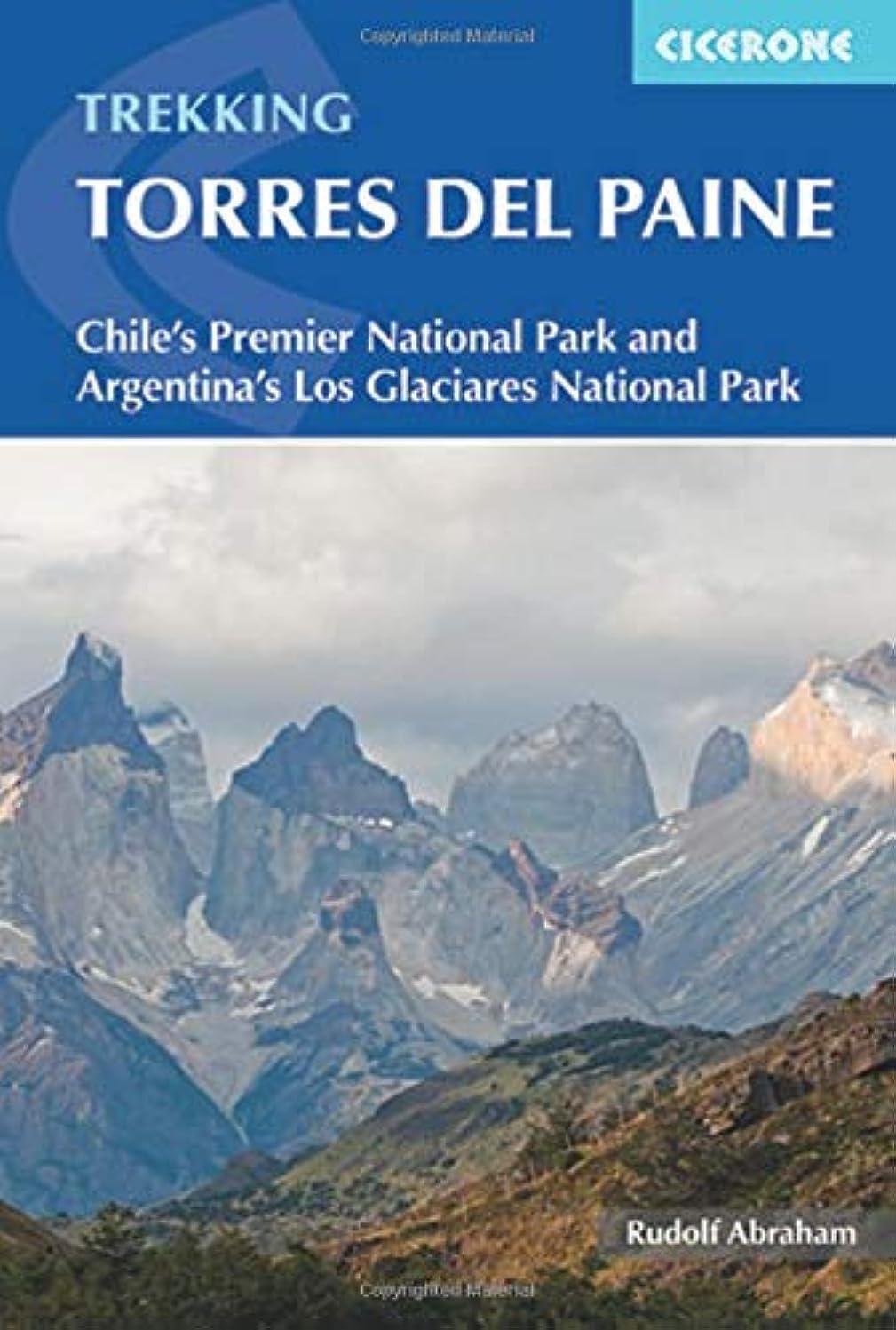 コンパニオン含意原点Cicerone Trekking Torres Del Paine: Chile's Premier National Park and Argentina's Los Glaciares National Park (International Trekking)