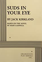 Suds in Your Eye (Play) by Jack Kirkland (1944-10-01)