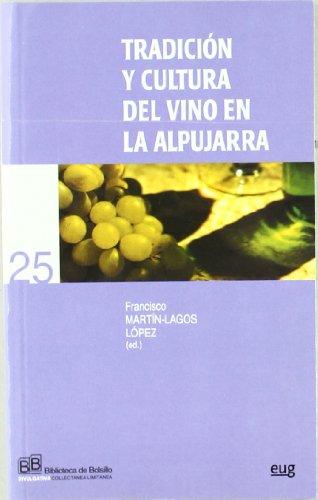 Tradicion y cultura del vino en la Alpujarra (Biblioteca de Bolsillo/ Divulgativa)