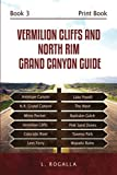 Vermilion Cliffs and North Rim Grand Canyon Guide: Antelope Canyon, The Wave, Pink Sand Dunes, Lees Ferry, Wupatki Ruins, Tuweep Park, Lake Powell, Buckskin Gulch
