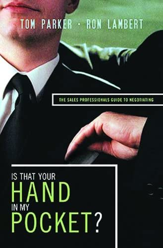 Is That Your Hand in My Pocket The Sales Professional s Guide to Negotiating product image