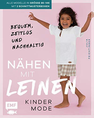 Nähen mit Leinen – Kindermode: Bequem, zeitlos und nachhaltig – Alle Modelle in Größe 86–146 – Mit Schnittmusterbogen als Download (German Edition)