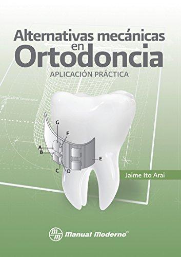 Alternativas mecánicas en ortodoncia de Jaime Ito