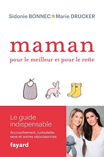 Maman, pour le meilleur et pour le reste (French Edition)