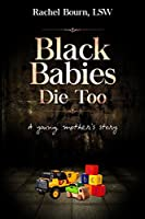 Black Babies Die Too