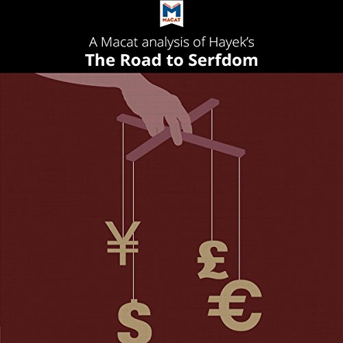 A Macat Analysis of Friedrich Hayek's The Road to Serfdom audiobook cover art