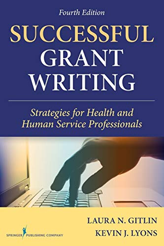 Successful Grant Writing, 4th Edition: Strategies for Health and Human Service Professionals (Gitlin, Successful Grant W