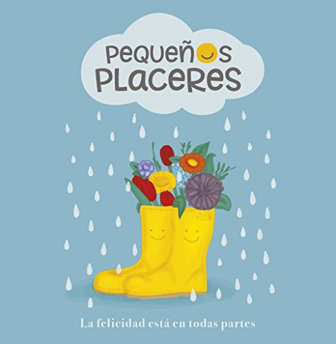 Pequeños placeres: La felicidad está en todas partes (Pequeños libros)