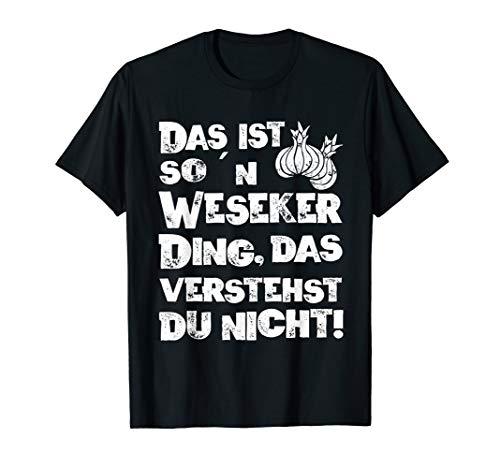 Weseke Kreis Borken Westfalen Zwiebel Dorf Gemeinde Spruch T-Shirt