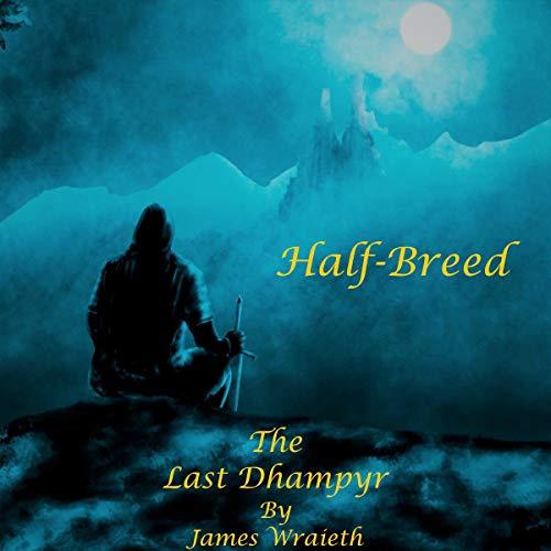 Half-Breed: The Last Dhampyr