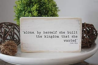 Alone by Herself, She Built The Kingdom She Wanted R.H. Sin, Inspirational Mini Sign, Wood Block, Gifts Under 20, Gallery ...