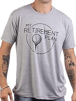 My  Golf  Retirement Plan   Funny Saying Golfing Shirt Golfer Ball Humor for Men T-Shirt- Adult,L