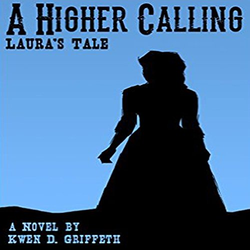 A Higher Calling: Laura's Tale audiobook cover art