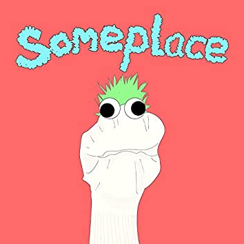 Someplace (feat. Pink Soup)