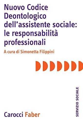 Nuovo Codice deontologico dell'assistente sociale: le responsabilità professionali