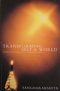 Transforming Self and World: Themes from the Sutra of Golden Light
