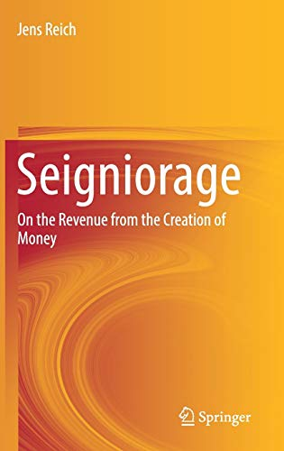 Seigniorage: On the Revenue from the Creation of Money