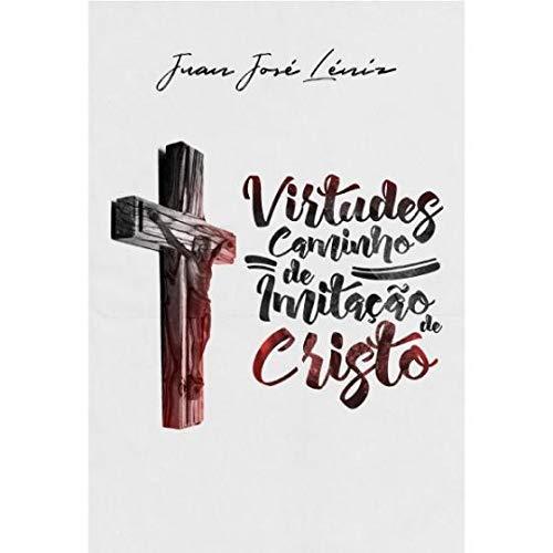 Virtudes. Caminho de Imitação de Cristo