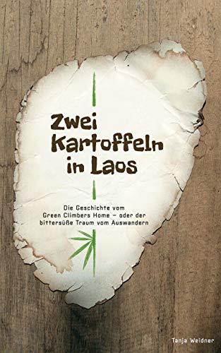 Zwei Kartoffeln in Laos: Die Geschichte vom Green Climbers Home - oder der bittersüße Traum vom Auswandern