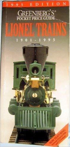 Greenberg's Pocket Price Lionel Trains 1901-1995 (Greenberg's Pocket Price Guide Lionel Trains)