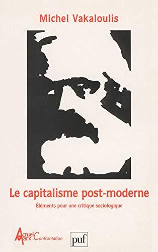 Le capitalisme post-moderne: Éléments pour une critique sociologique (Actuel Marx confrontation)