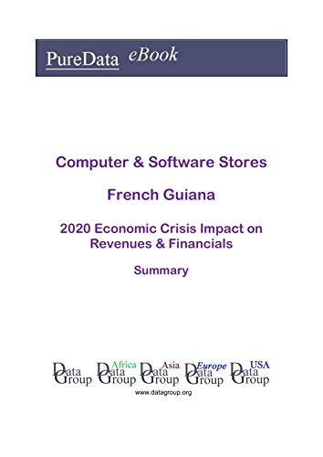 Computer & Software Stores French Guiana Summary: 2020 Economic Crisis Impact on Revenues & Financials