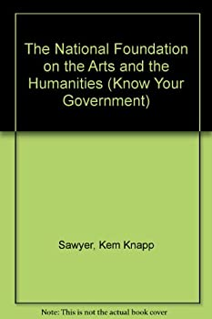 The National Foundation on the Arts and the Humanities 1555461158 Book Cover