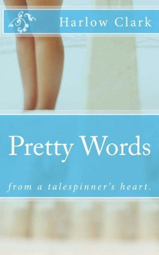 Book: Pretty Words - from a tale-spinner's heart by Harlow Clark