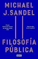 Filosofía pública: Ensayos sobre moral en política / Public Philosophy: Essays on Morality in Politics