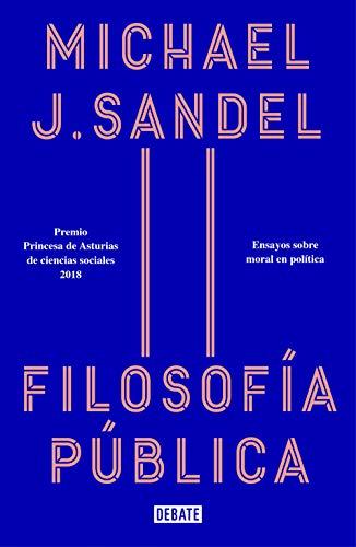 Filosofía pública: Ensayos sobre moral en política