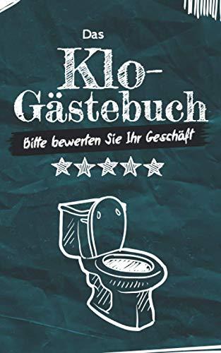 Das Klo-Gästebuch: Bitte bewerten Sie Ihr Geschäft: Lustiges Geschenkbuch fürs stille Örtchen |...