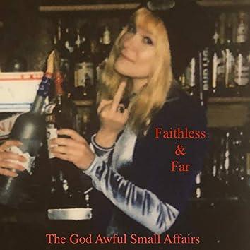 Faithless & Far