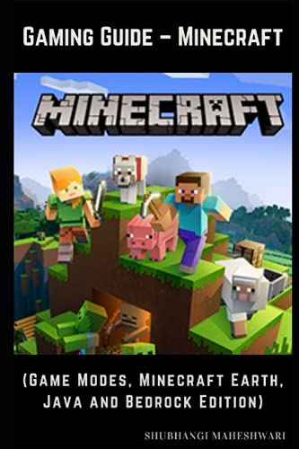 Gaming Guide ? Minecraft (Game Modes, Minecraft Earth, Java and Bedrock Edition)