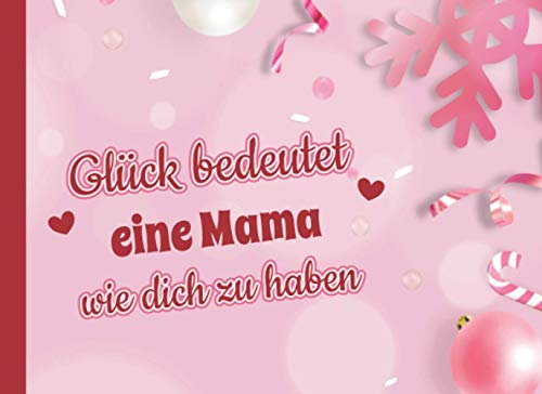 Glück bedeutet eine Mama wie dich zu haben: Adventskalender 2020 Gutscheine / Gutscheinbuch zum Ausfüllen mit 24 Gutscheinen / Gutscheinheft für die beste Mama