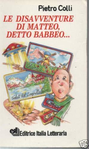 Le disavventure di Matteo detto Babbeo...