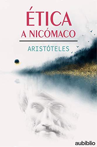 ÉTICA A NICÓMACO: La ética de Aristóteles (Spanish Edition)