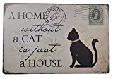 AMERICAN WIT 8' x 12' Metal Tin Sign, A Home Without a CAT is just a House. (CAT) Rustic Vintage Antique Looking Wall Poster Art for Pet Lovers